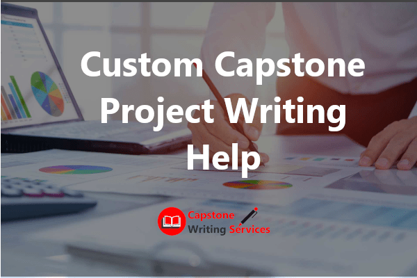 Capstone Project Writing Help - Capstone Writing Services