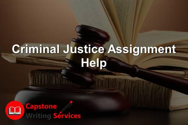 Criminal Justice Assignment Help