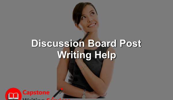 Discussion Board Post Writing Help