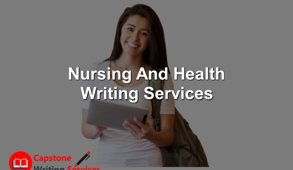 Nursing And Health Writing Services