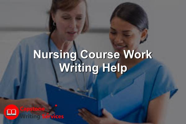 nursing course work writing help