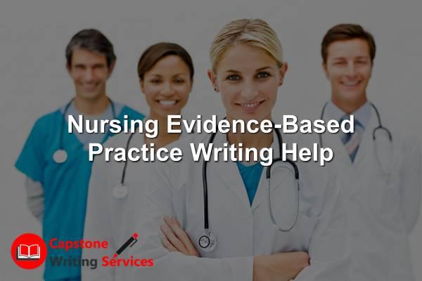 Nursing Evidence-Based Practice Writing Help